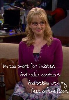 Short girl problems. Big bang theory quotes.