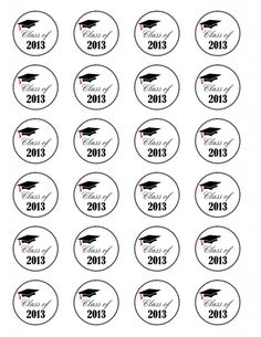 "Graduation CupcakeTopper - Class of 2013 Free Printable - use a 1 1/2"" circle punch and a 2"" circle punch for background color"