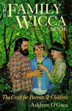Family Wicca : Practical Paganism for Parents and Children by Ashleen O'Gaea, http://www.amazon.com/dp/0875425917/ref=cm_sw_r_pi_dp_xQh4pb0PWC2GR