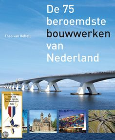 De 75 Beroemdste Bouwwerken Van Nederland