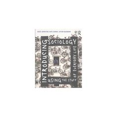 Introducing Sociology Using the Stuff of Everyday Life (Paperback) (Josee Johnston & Kate Cairns & Shyon
