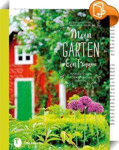 Mein Garten - Ein Traum    ::  Wie kreiert man einen Garten, der einen wie Musik direkt ins Herz trifft? Eine ganz eigene Welt, in der man gerne verweilen mag? Solch ein Garten ist alles andere als perfekt. Er ist einfach und anspruchslos, eins mit der ihn umgebenden Natur. In seiner dicht verwobenen Vegetation nehmen die Blumen sich Freiheiten heraus und sind selbst ausgesäte Pflanzen willkommen. Dieser Garten verbreitet eine ganz besondere Stimmung – es fühlt sich an, als sei die Zei...