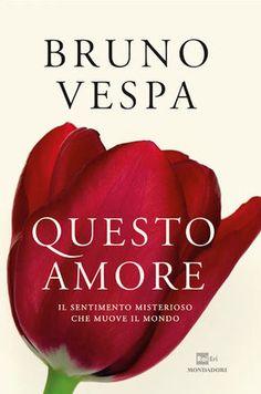 Questo amore di Bruno Vespa