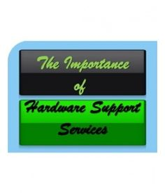 Hardware Support – How it is important for Business