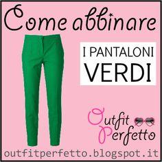 Outfit Perfetto: Come abbinare i PANTALONI VERDI