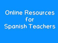 14 of My Favorite Online Resources for Spanish Teachers