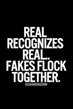 Real recognizes real, fakes flock together... #fakepeople