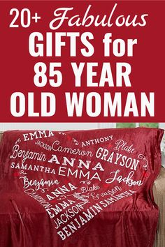 85th Birthday Gift Ideas For 85 Year Old Woman