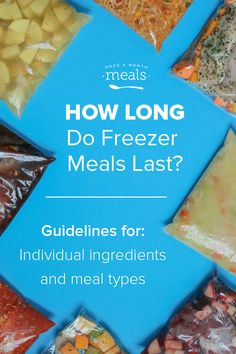 How Long Do Freezer Meals Last? via @onceamonthmeals