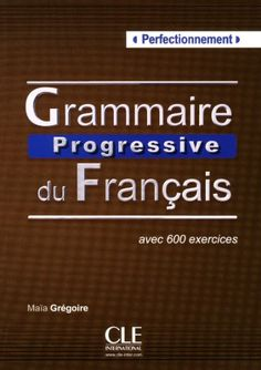 GRAMMAIRE PROGRESSIVE DU FRANCAIS, PERFECTIONNEMENT. The progressive Grammar of French is designed for students, adults and adolescents with an advanced level. There is a clear organization: progressive learning, flexible use and a preparation adapted to certifications. Also, a grammatical/level test in the end of each unit, a general test and a detailed index. A booklet of corrections allows to work in self-learning. Ref. number(s): FRE-341 (book).
