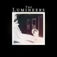 "the illimneers | Denver Clan - The Lumineers' ""The Lumineers"" 