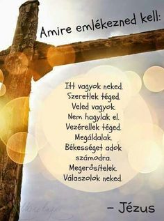 Amire emlékezned kell...♡ Quotes About God, Life Motivation, Positive Thoughts, Bible Verses, Prayers, Religion, Blessed, Positivity, Faith
