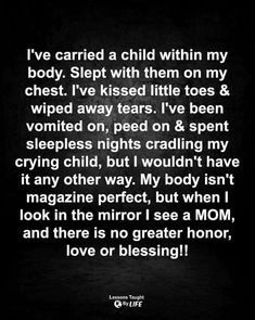 Dont Hurt Me Quotes, The Parent Hood, Lessons Learned In Life, Wipe Away, Sleepless Nights, Mom Quotes, Amazing Quotes, Food For Thought, Parenting Hacks