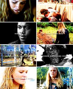 I'm no hero. Heroes don't come back. Survivors return home, heroes never come home. If anyone thinks I'm a hero, I'm not. #the100