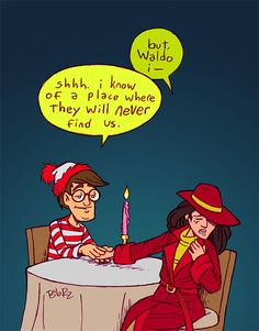"Ohhh Waldo was a smooth talker! Carmen San diego should go, cause Waldo is hard to find. It will still be ""where in the world is Carmen San Diego?"" but with Waldo too! Wall E, Haha Funny, Funny Memes, Funny Stuff, Funny Things, Funny Shit, That's Hilarious, Random Stuff, Fun Funny"