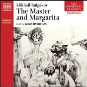 """A better-than-good audio pick:    Julian Rhind-Tutt's reading of """"The Master and Margarita"""" is, well, masterful.  He captures the humor of the novel with an upbeat and ironic tone AND...wait for it...his Russian accent is not bad at all.    Here's his wikipedia page: http://en.wikipedia.org/wiki/Julian_Rhind-Tutt"""