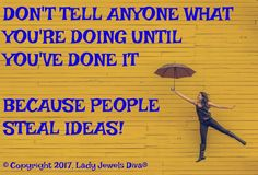 The home of L.J. Diva: When you come up with a really good idea, don't tell anyone until you've done it! - details on the blog - http://www.ladyjewelsdiva.com/2017/06/when-you-come-up-with-really-good-idea-dont-tell-anyone-until-youve-done-it.html