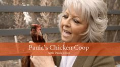Paula's Chicken Coop by Paula Deen. Paula gives us a tour of her chicken coop and shows us how she gets fresh eggs for all her recipes. She says all her girls are rescues. Good for her!