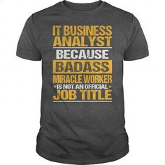 Awesome Tee For It Business Analyst - #funny graphic tees #white hoodie mens. MORE INFO => https://www.sunfrog.com/LifeStyle/Awesome-Tee-For-It-Business-Analyst-138561597-Dark-Grey-Guys.html?60505
