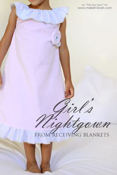 Use receiving blankets to make a sweet little girl's nightgown.