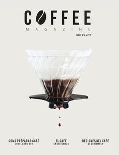 Edición 3  Descubre como preparar café, en el Hario V60, El café en Guatemala, Regiones del Café.