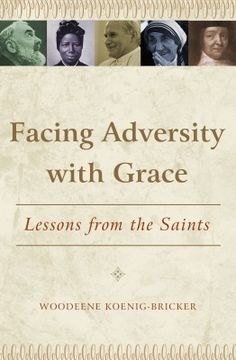 Read our great interview with Woodeene Koenig-Bricker, author of Facing Adversity with Grace: Lessons from the Saints. One of my favorite books of 2012!