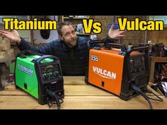Titanium Vulcan welders what one to buy? Welding Shop, Welding Tools, Rig Welder, Portable Welder, Inverter Welder, Flux Core Welding, Tig Torch, Harbor Freight Tools, Stress And Depression