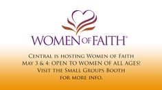 Women of Faith is coming to Central May 3 & 4, 2013!  For women of all ages. Worship by @mattredman.  #wof #womenoffaith #centralonline