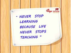 #Quote for the day #mondaymotivation. Never stop learning because life never stops teaching.