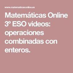 Matemáticas Online 3º ESO videos: operaciones combinadas con enteros.