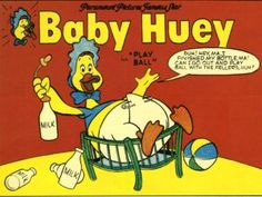 loved Baby Huey