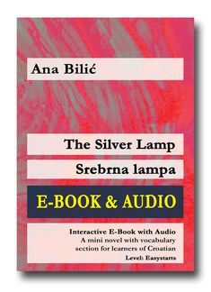 An e-book with audio files as a mini novel with vocabulary section for learners of Croatian (Level 0 – Easystarts, A1) by Ana Bilić - Listening and reading at the same time possible - countless possibilities with your e-book reader (highlighting text, looking up, search functions etc.) - Exclusive: This interactive version works only on Apple Books and therefore only on Apple devices like iPhone, iPad, iMac etc. Reading Books, Books To Read, Croatian Language, Silver Lamp, Apple Books, Book Reader, Looking Up, Vocabulary, Novels