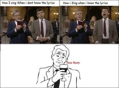 How you sing when you do and don't know the lyrics. So true.