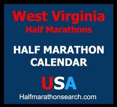 West Virginia Half Marathons  http://www.halfmarathonsearch.com/half-marathons-west-virginia  Half Marathon Calendar USA - running, walking, jogging