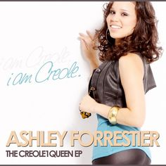 Ashley Forrestier - The Creole1Queen EP - Album Cover - www.Creole1Queen.com