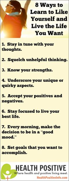 8 Ways to Learn to Like Yourself and Live the Life You Want ~ http://healthpositiveinfo.com/8-ways-to-learn-to-like-yourself-and-live-the-life-you-want.html