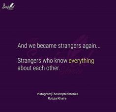 I know everything prakash just as you know everything about me. So let's keep pretending we are strangers. A sad dilemma. Dat Neva ends Bae Quotes, Girly Quotes, Mood Quotes, Dilemma Quotes, Heartfelt Quotes, Teenager Quotes, Reality Quotes, Deep Words, English Quotes