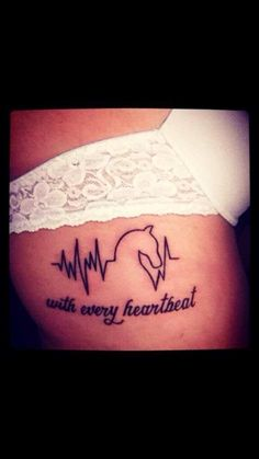 my horse tattoo :) I kind of combined different tattoo ideas that I had seen and made this. great tattoo idea for any equestrian! girly tattoo design, ekg heartbeat, with every heartbeat, rib tattoo. Tattoo Girls, Tattoos For Kids, Great Tattoos, Beautiful Tattoos, New Tattoos, Tattoos For Women, Tatoos, Cancer Tattoos, Badass Tattoos