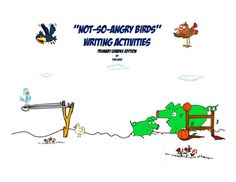 This primary edition of Not-So-Angry- Birds features five writng activities with ruled lines for young writers. Students create their own angry bird and write cartoon, a news article, and a story.