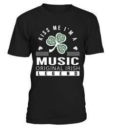 Kiss Me I am a MUSIC Original Irish Legend