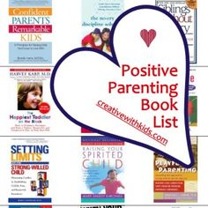 Positive Parenting Book List... great collection of resources for parents.