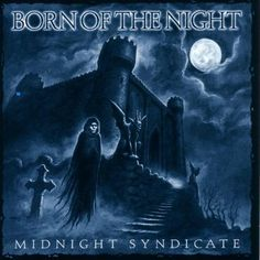 Midnight Syndicate: Born of the Night