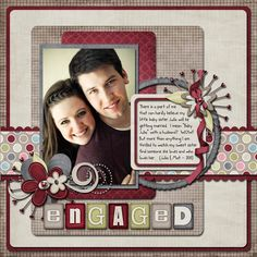 """Beautiful """"Engaged"""" Scrapbooking Page...Joanna: A Day in the Life.  This blog is filled with wonderful scrapbooking page ideas."""