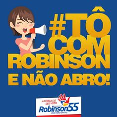 Bom dia, RN! Tô com Robinson e não abro! #EuAcreditoRobinson55 #TodosComRobinson55 #TôComRobinson #sou55