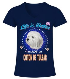 """# Life Is Better With A Coton De Tulear .  HOW TO ORDER:1. Select the style and color you want2. Click """"Buy it now""""3. Select size and quantity4. Enter shipping and billing information5. Done! Simple as that!TIPS: Buy 2 or more to save shipping cost!This is printable if you purchase only one piece. so don't worry, you will get yours.Guaranteed safe and secure checkout via: Paypal 