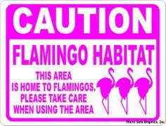 Caution Flamingo Habitat Sign. 9x12. Fun Gift Decor for Lovers of Flamingos
