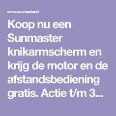 Koop nu een Sunmaster knikarmscherm en krijg de motor en de afstandsbediening gratis. Actie t/m 30 juni 2018.