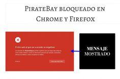 Lee The Pirate Bay bloqueado en Chrome, Safari y Firefox
