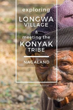 Longwa Village in #Nagaland, home to the #Konyak #tribe is an enigma of sorts. Read our detailed #guide with #traveltips and #recommendations for staying in #Longwa! #IncredibleIndia #indiatravel #indigenoustribes #tribal #tribe #nagatribes #northeastindia #aroundtheworld #intrepid #headhunters Travel Advice, Travel Guides, Travel Tips, Travel Destinations, Borneo, Adventure Bucket List, Adventure Travel, Northeast India, Adventures Abroad