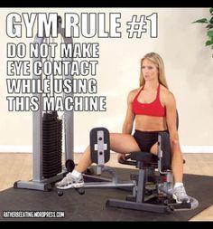 Baha more gym etiquette SOOOOO TRUEE!!!!! No eye contact on any of the leg machines, lol.